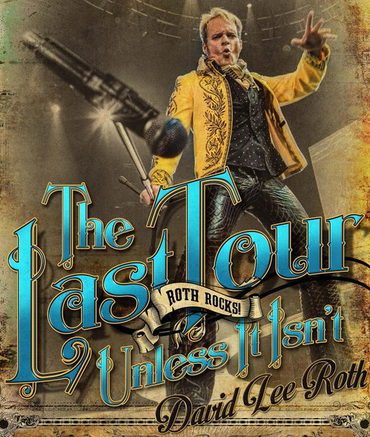 """CONFUSED YET? … David Lee Roth drops Poster for Vegas Residency with slogan: """"The Last Tour, Unless It Isn't"""""""